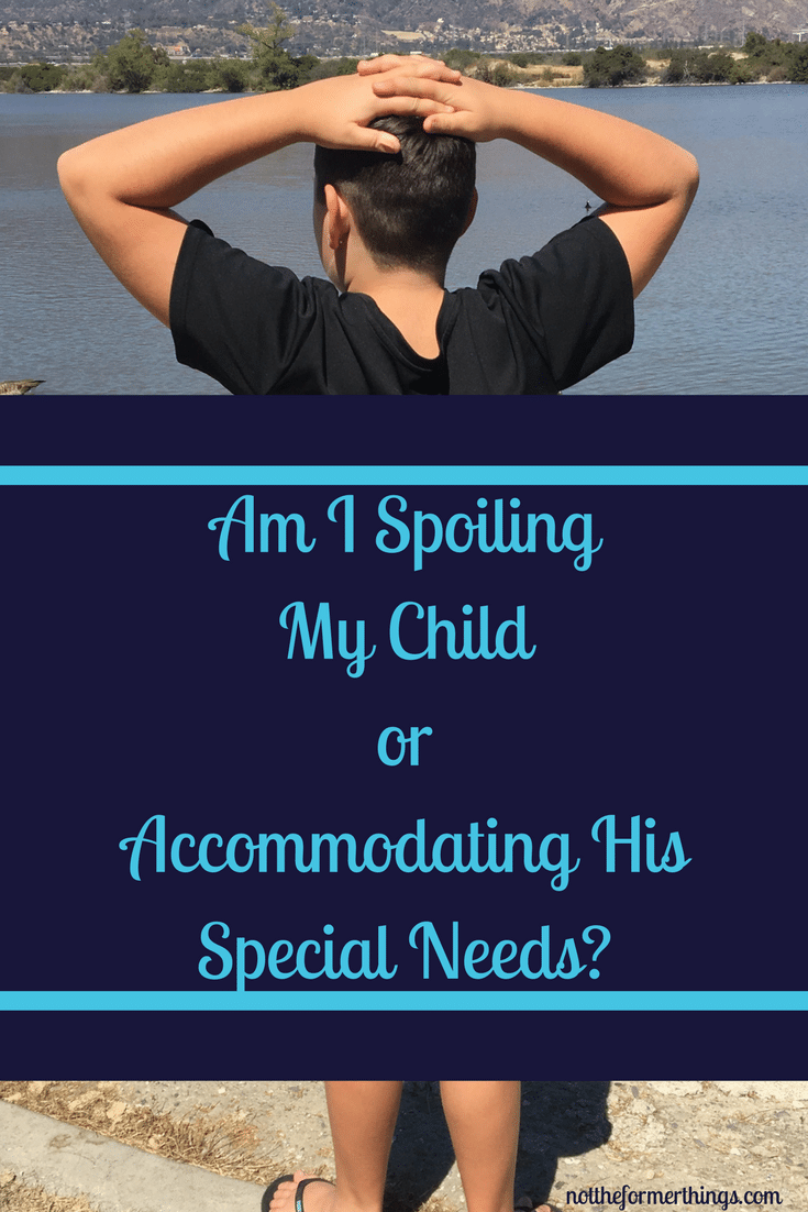Am I spoiling my child or accommodating his special needs?