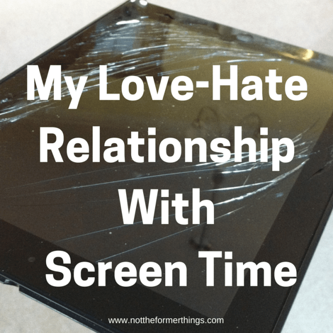 My Love-Hate Relationship With Screen
