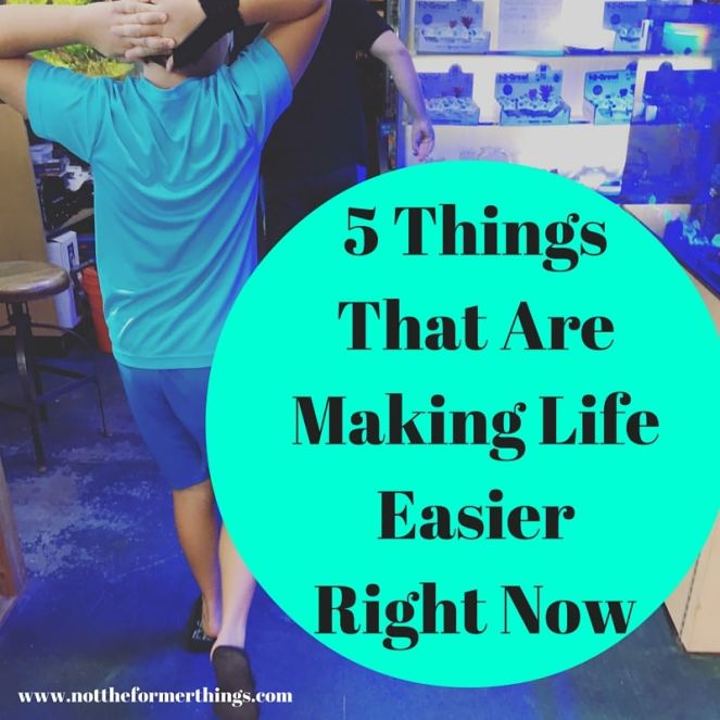 5 Things That Are Making Life Easier Right Now