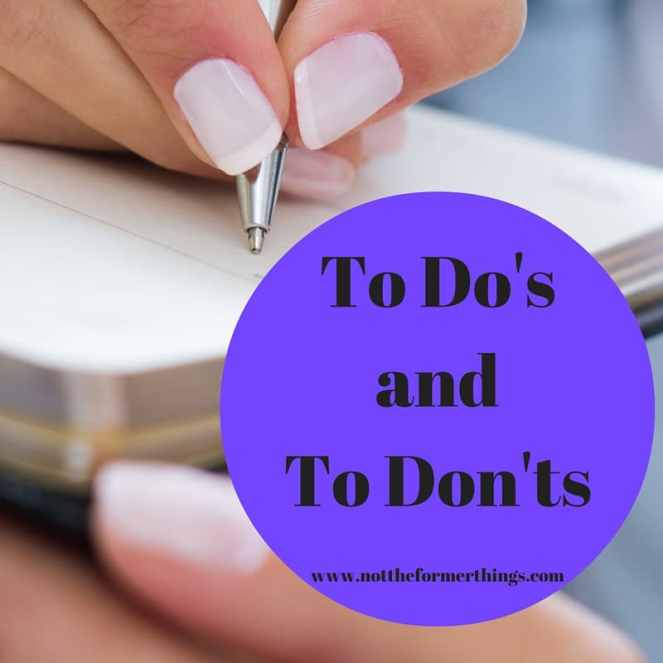 To Do's and To Don'ts