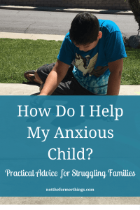 How to help an anxious child - anxiety, adhd, spd