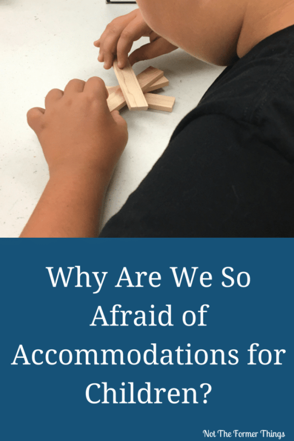 Why Are We So Afraid Of Accommodations For Children? Learning Differences, ADHD, Autism