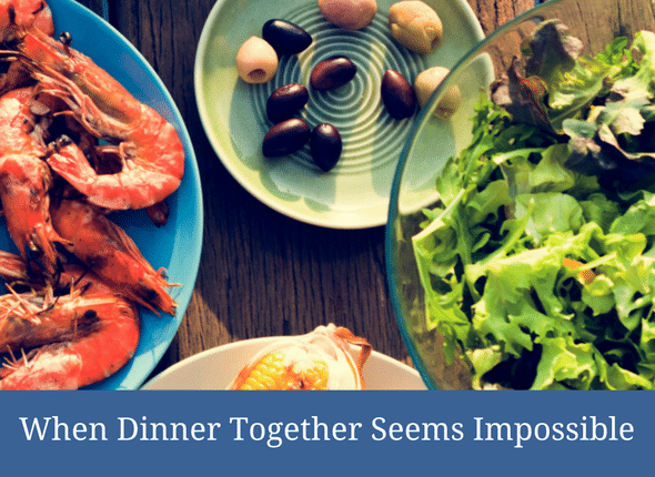 When Dinner Together Seems Impossible