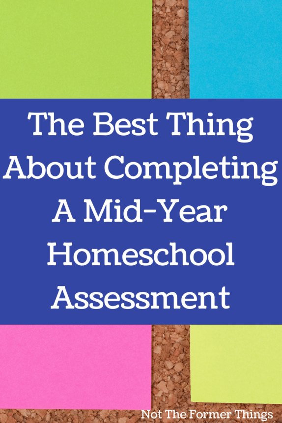 The Best Thing About Completing A Mid-Year Homeschool Assessment #homeschool #homeschooling #homeschoolmom #homeschoolmomhelp
