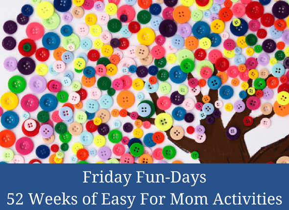 Friday Fun-Days 52 Weeks of Activities #homeschool #homeschoolmom #handsonlearning #kidsactivities
