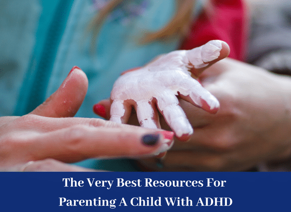 The Very Best Resources For Parenting A Child With ADHD • Not The