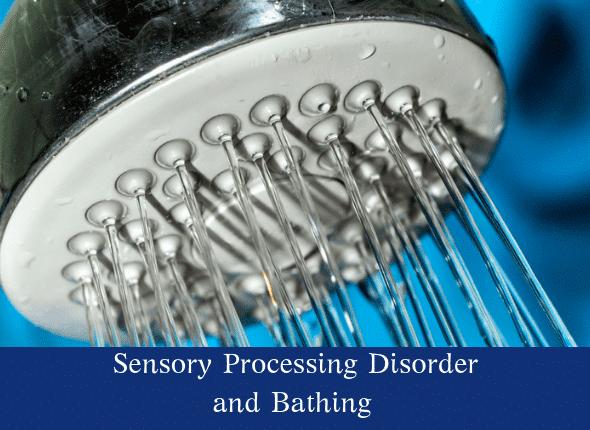 Sensory processing disorder and bathing