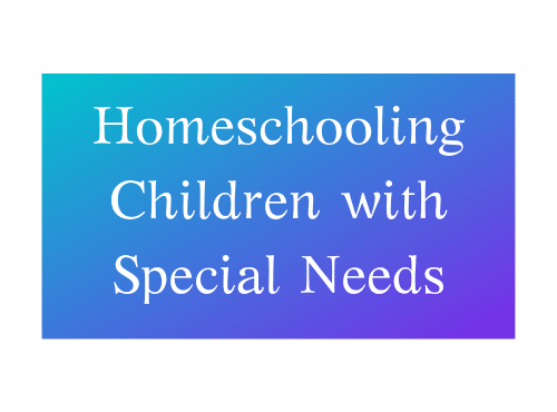 https://nottheformerthings.com/how-do-you-homeschool-a-child-with-special-needs/