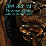 Skillet Steak and Mushroom Gravy!