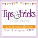 Tips & Tricks Link Party #52