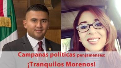 Photo of Campanas políticas penjamenses: ¡Tranquilos Morenos!.