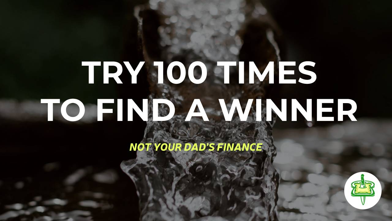 TRY 100 TIMES TO FIND A WINNER
