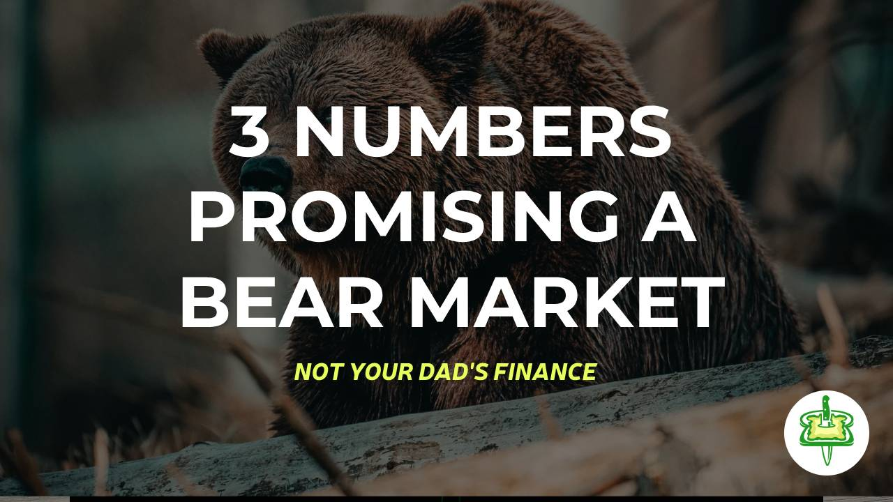 3 NUMBERS PROMISING A BEAR MARKET