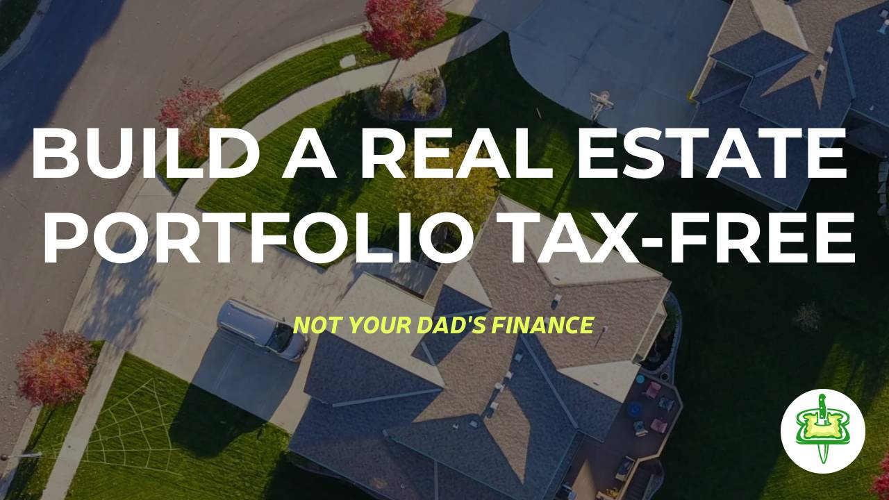 BUILD A REAL ESTATE PORTFOLIO TAX-FREE