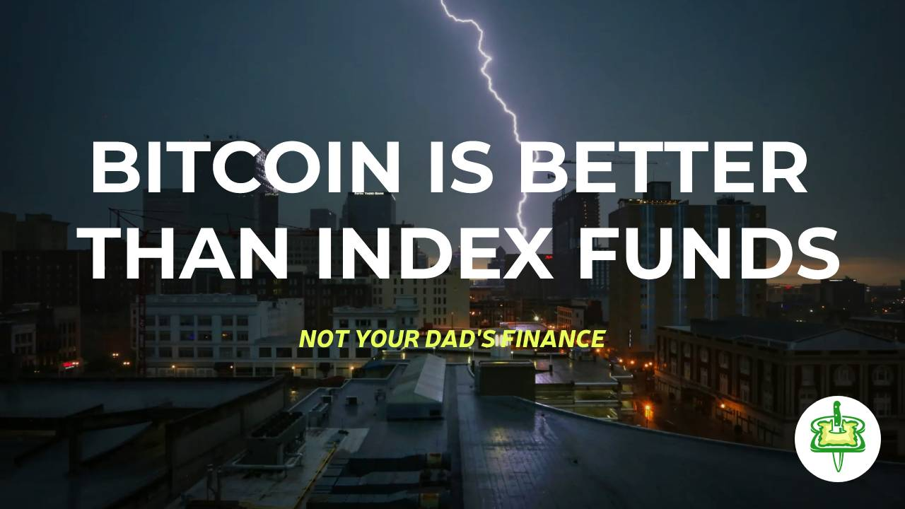 BITCOIN IS BETTER THAN INDEX FUNDS