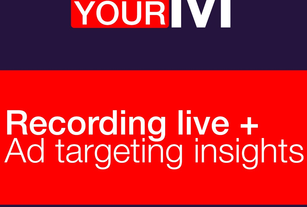 Recording live + Ad targeting insights