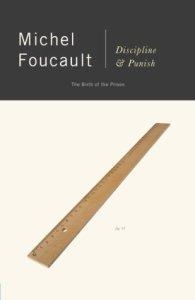 Discipline and Punish - Michel Foucault