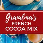 Classic French cocoa mix | A family recipe straight from Grandma for easy-to-make homemade hot cocoa. #hotchocolate #hotcocoa #frenchcocoa