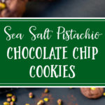 Thick, chewy pistachio chocolate chip cookies with a sprinkling of sea salt are a pistachio lover's dream. Easy to make - no chilling, no waiting! #cookies #chocolatechip #pistachios