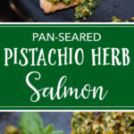 A great recipe for pan-seared salmon topped with the most delicious pistachio herb coating. Ready in less than 30 minutes! #salmon #pistachios #weeknightdinners