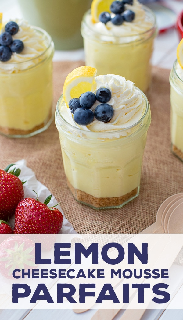 No-bake lemon cheesecake mousse parfaits with graham cracker crust are the ultimate summer dessert - easy to make ahead, creamy, delicious, and full of natural citrus flavor. #summerdesserts #lemondesserts #makeahead #mousse #cheesecake