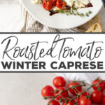 Life-changing Caprese salad you can enjoy in the dead of winter! Pan-roasted cherry tomatoes, mozzarella, and a little thyme - so easy and SO tasty. Perfect little appetizer to share! #caprese #winterrecipes #capresesalad #cherrytomatoes