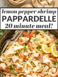 Lemon pepper shrimp pappardelle - 20 minute meal.