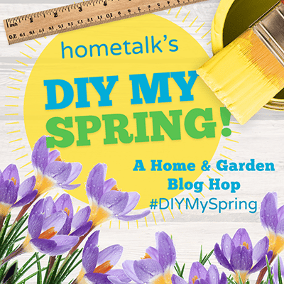 Hometalk's DIY MY SPRING! 400