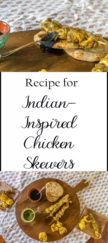 Recipe for Grilled Chicken Skewers and suggestions for side dishes to create a scrumptious Indian-inspired meal. Links for other recipes included.