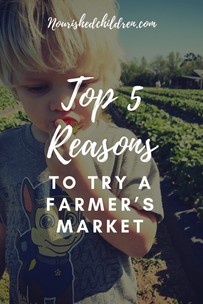 Top 5 Reasons to Try a Farmer's Market