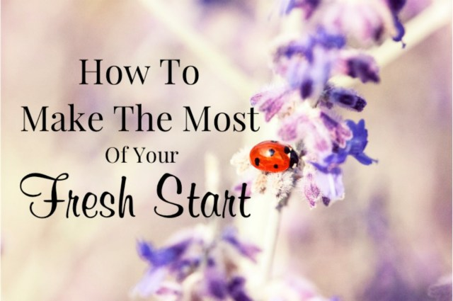 How to make the most of your fresh start