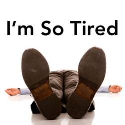 Fatigue: So Tired!