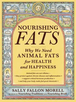 Nourishing Fats by Sally Fallon Morell