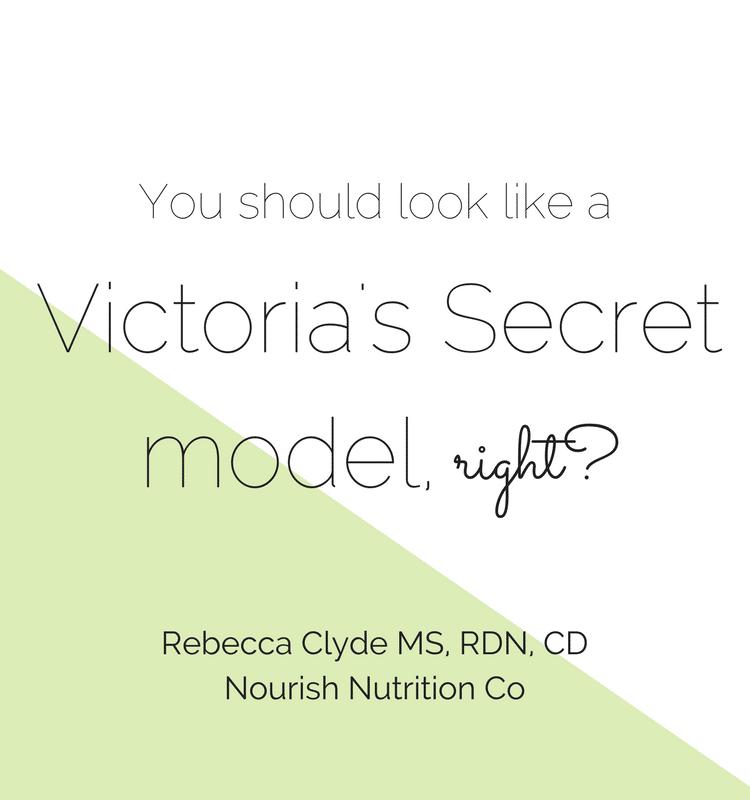 You Should Look Like a Victoria's Secret Model, right?   www.nourishnutritionblog.com