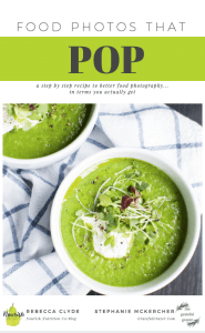 My Biggest Food Photography Mistakes.. and How To Not Make Them   www.nourishnutritionblog.com
