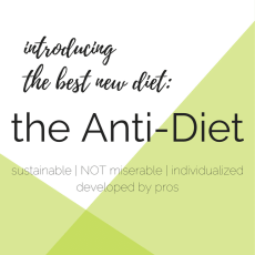 The best new diet: The anti-diet | no more miserable diets, this is the way to a healthy lifestyle that fits your real life and your own needs, no more restriction only enjoyment and health