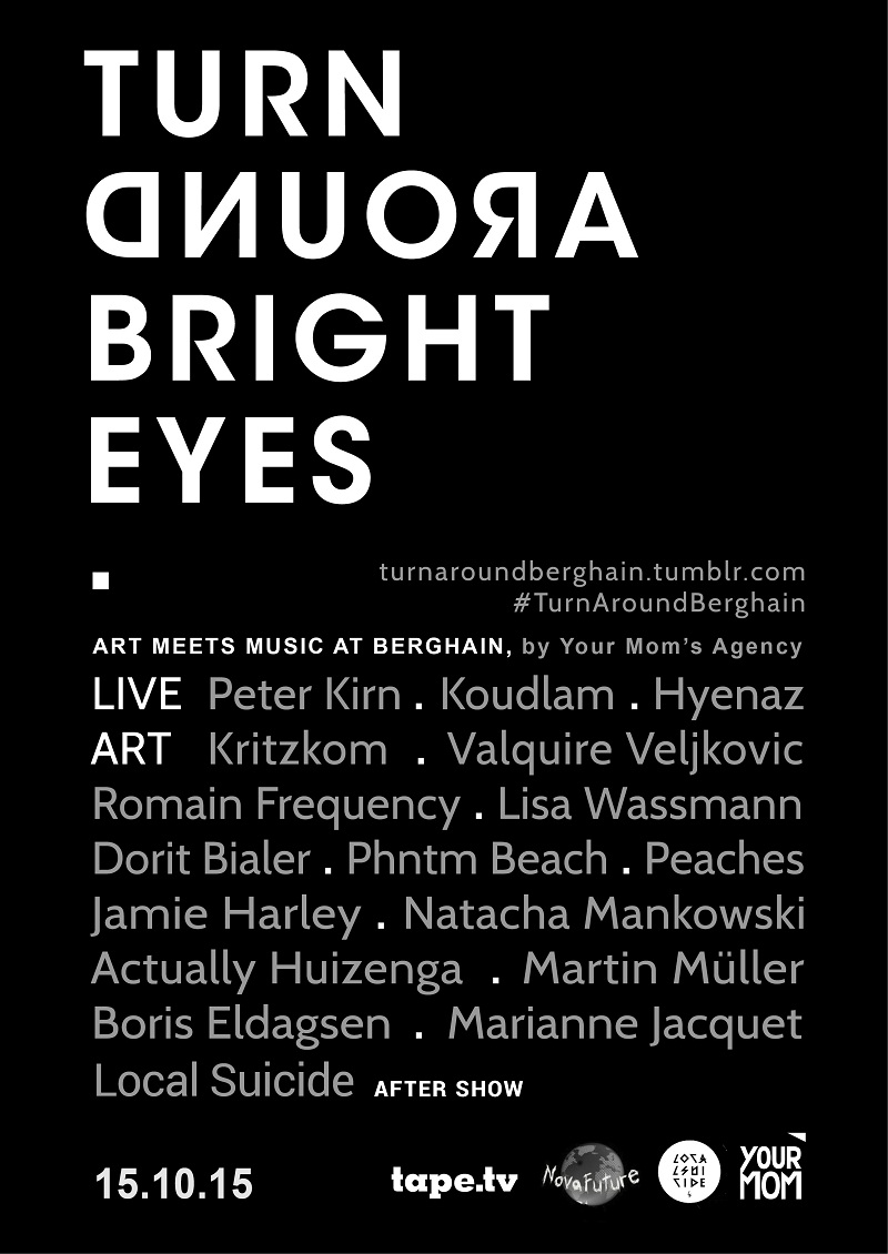10th October 2010 Turn Around Bright Eyes  Berghain, Berlin ...