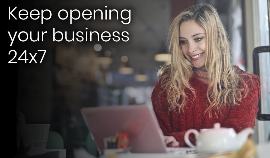 keep your business open 24 x 7