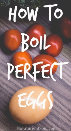How To Boil Perfect Eggs - NovaturientSoul.com