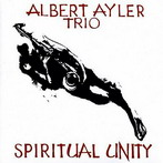 Albert Ayler, 'Spiritual Unity' (ESP, 1964)