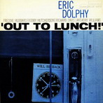 Eric Dolphy, 'Out to Lunch' (Blue Note, 1964)