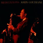 John Coltrane, 'Meditations' (Impulse!, 1965)