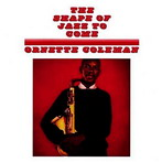 Ornette Coleman, 'The Shape of Jazz to Come' (Atlantic, 1959)