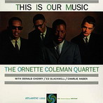 Ornette Coleman, 'This Is Our Music' (Atlantic, 1960)