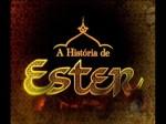 A História de Ester – resumo do capítulo