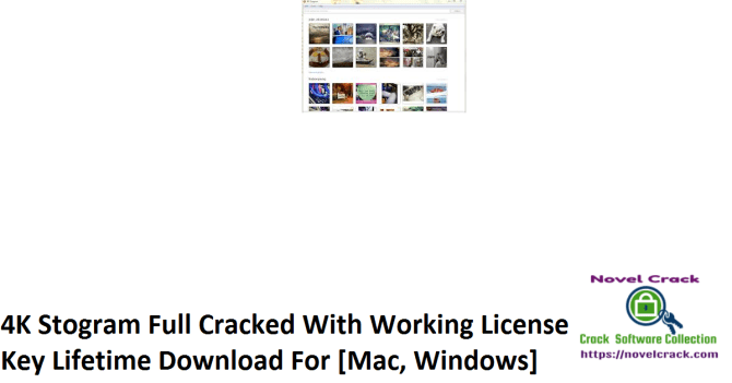 4K Stogram Full Cracked With Working License Key Lifetime Download For [Mac, Windows]
