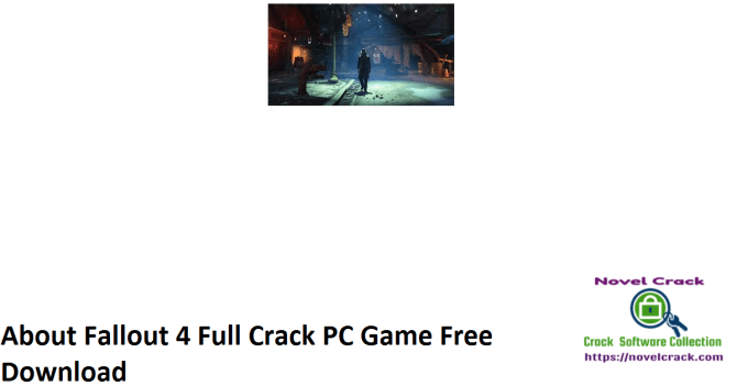 About Fallout 4 Full Crack PC Game Free Download
