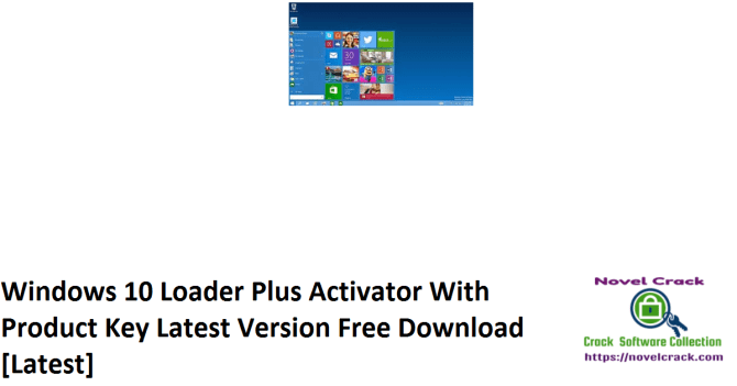 Windows 10 Loader Plus Activator With Product Key Latest Version Free Download [Latest]