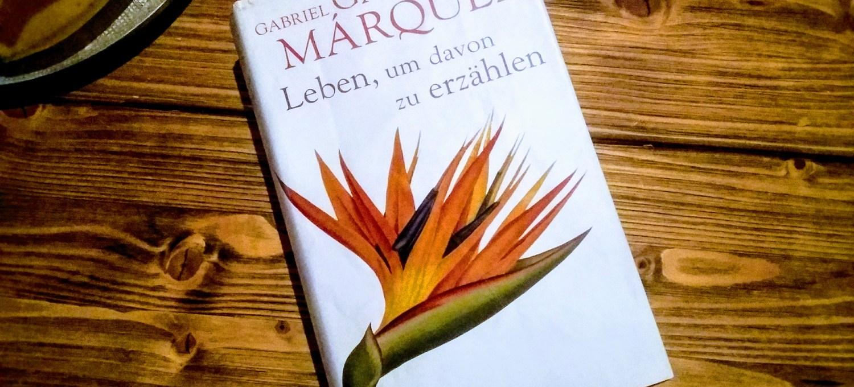 gabriel garcia marquez - leben um davon zu erzählen
