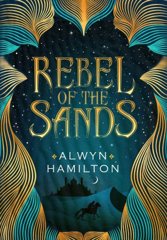 Review – Rebel of the Sands by Alwyn Hamilton